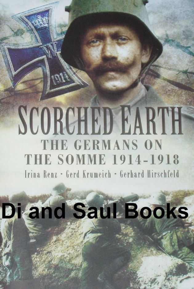 Scorched Earth - The Germans on the Somme 1914-1918